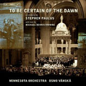 Paulus: To Be Certain of the Dawn / Osmo Vänskä, Minnesota Orchestra