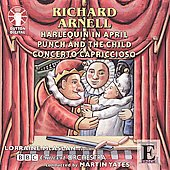 Arnell: Harlequin in April, Punch and the Child, Concerto Capriccioso / Lorraine McAslan, Martin Yates, BBC Concert Orchestra