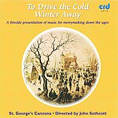To Drive the Cold Winter Away / John Sothcott, St. George's Canzona