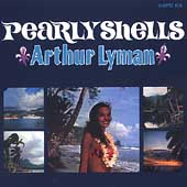 Arthur Lyman: Pearly Shells