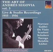 The Art of Andrés Segovia, Vol. 3: Live & Studio Recordings, 1955-1956