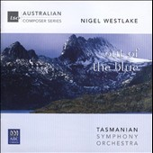 N. Westlake: 'Out of the Blue', for string orchestra; 'Invocations', concerto for bass clarinet; 'Antarctica', suite for guitar and orchestra / Timothy Kain, guitar; Nigel Westlake, b. clarinet; Tasmanian SO; Porcelijn