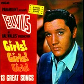 Elvis Presley: Girls! Girls! Girls!