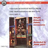 Various Artists: Tibetan Buddhist Rites From the Monasteries of Bhutan, Vol. 3: Temple Rituals & Public