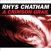 Rhys Chatham: A Crimson Grail (Outdoor Version)