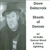 Dave Delacroix: Streets of Denver