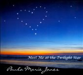 Paula Marie Jones: Meet Me at the Twilight Star [Digipak]