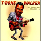 T-Bone Walker: The Essential Collection *