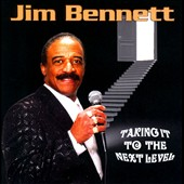 Jim Bennett: Taking It To the Next Level *