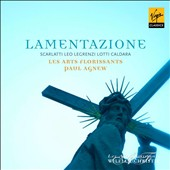 Lamentazione: Scarlatti, Leo, Legrenzi, Lotti, Caldara / Les Arts Florissants