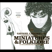 Miniatures & Folklore / Works for cello by Moszkowski, Wieniawski, Kreisler / Gavriel Lipkind, cello