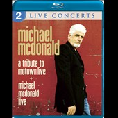 Michael McDonald (Vocals/Keys): A  Tribute To Motown Live + Michael McDonald Live