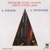 Honegger, Strauss: Cello Sonatas / Guye, Lively