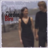 Deerheart: The  Cordon Blue Years