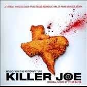 Tyler Bates (Composer/Producer): Killer Joe [Original Soundtrack]