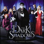 Danny Elfman: Dark Shadows [Original Score]