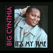 Big Cynthia: It's My Time [Digipak]