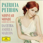 Nouveau Monde: Baroque Arias and Songs by Henry Purcell, Jean-Philippe Rameau, Marc-Antoine Charpentier and George Frideric Handel / Patricia Petibon, soprano