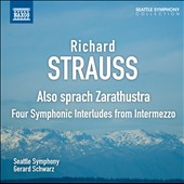 Strauss: Also Sprach Zarathustra; Symphonic Interludes from Intermezzo / Gerard Schwarz