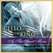 Doug Ott: Cello for King: As the Spirit Moves