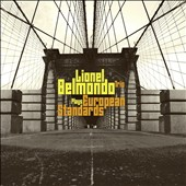 Lionel Belmondo Trio: Plays European Standards [Digipak]