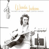 Wanda Jackson: The Best of the Classic Capitol Singles *