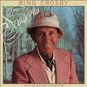 Bing Crosby: Seasons: The Closing Chapter [Deluxe Edition] [Digipak]