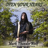 Mark Thunderwolf: Open Your Heart