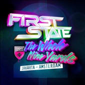First State: The Whole Nine Yards, Vol. 2: Jakarta-Amsterdam (Mixed by First State)