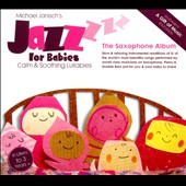 Michael Janisch: Jazz for Babies: The Saxophone Album [Digipak]