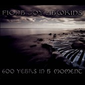 Fiona Joy: 600 Years in a Moment [Digipak]