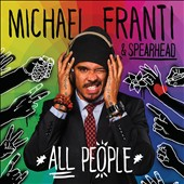 Michael Franti & Spearhead/Michael Franti/Spearhead: All People