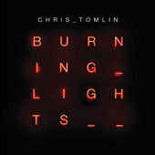 Chris Tomlin: Burning Lights [CD/DVD] [Deluxe Edition]