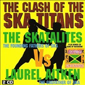 Laurel Aitken/The Skatalites: Clash Of The Ska Titans/Guns Of Navarone
