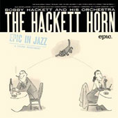 Bobby Hackett Orchestra/Bobby Hackett & His Orchestra: The Hackett Horn