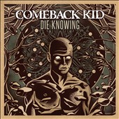 Comeback Kid: Die Knowing *