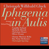 Gluck: Iphigenia in Aulis (arr. Wagner, 1847) / Camilla Nylund, Michelle Breedt, Christian Elsner, Oliver Zwarg
