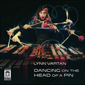 'Dancing on the Head of a Pin' - 21st Century works for Marimba /  Lynn Vartan, marimba