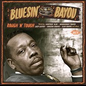Various Artists: Bluesin' By the Bayou: Rough 'N' Tough