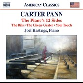 Carter Pann (b.1972): The Piano's 12 Sides; The Bills; The Cheese Grater; Your Touch / Joel Hastings, piano