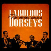 The Anderson Twins: Fabulous Dorseys