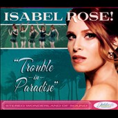 Isabel Rose: Trouble in Paradise [Digipak] *