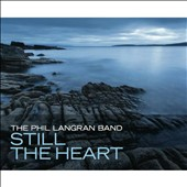 The Phil Langran Band: Still The Heart