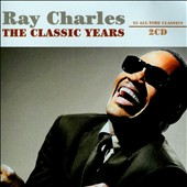 Ray Charles: The Classic Years: 23 All-Time Classics [Play 24-7]