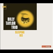 Billy Taylor (Piano)/Billy Taylor Trio (Piano): A Sleeping Bee