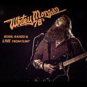 Whitey Morgan & the 78's: Born, Raised & Live from Flint [Digipak] *