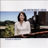 And Kristin Wolfe Jensen - transcriptions for bassoon of work by Handel, Sean Craypo, Moszkowski, Beethoven, Mozart et al. / Kristin Wolfe Jensen, bassoon et al.