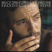 Bruce Springsteen: The Wild, the Innocent, and the E Street Shuffle