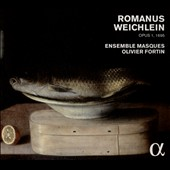 Romanus Weichlein (1652-1706): Ensemble pieces & works for one or two harpsichords, Opus I (1695) / Ensemble Masques, Olivier Fortin; Skip Sempé, harpsichord
