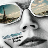 Traffic Quintet: Traffic Quintet Plays Alexandre Desplat